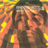 Play & Download Baby You Got It by Brenton Wood | Napster