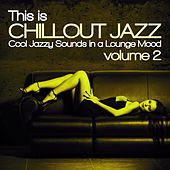 Play & Download This Is Chillout Jazz, Vol. 2 (Cool Jazzy Sounds in a Lounge Mood) by Various Artists | Napster