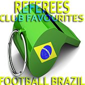 Referees Club Favourites Football Brazil (United World Soccer House Selection) by Various Artists
