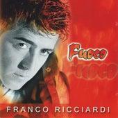 Play & Download Fuoco by Franco Ricciardi | Napster