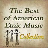 Play & Download The Best of American Etnic Music Collection by Paolo Castelluccia | Napster