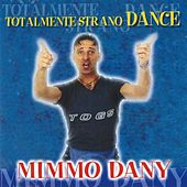 Totalmente strano Dance by Mimmo Dany
