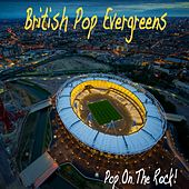 British Pop Evergreens (Pop on the Rock) by Various Artists