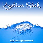 Play & Download Blue Marine (Remastered) by Krystian Shek | Napster