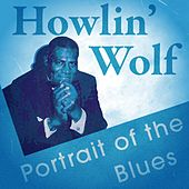 Play & Download Portrait of the Blues by Howlin' Wolf | Napster