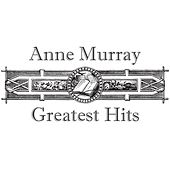 Play & Download Greatest Hits by Anne Murray | Napster