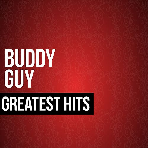 Play & Download Buddy Guy Greatest Hits by Buddy Guy | Napster