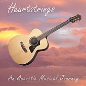 Play & Download Heartstrings: An Acoustic Musical Journey by Various Artists | Napster