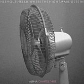 Where the Nightmare Gets In - Alpha: Chapter Three by Nervous Nellie