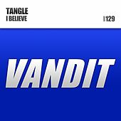 Play & Download I Believe by The Tangle | Napster