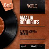 Eu disse Adeus á Casinha (Mono Version) von Amalia Rodrigues