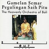 Play & Download Gamelan Semar Pegulingan Saih Pitu: The Heavenly Orchestra of Bali by Gamelan Semar Pegulingan | Napster