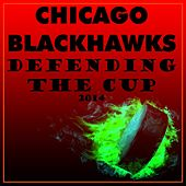 Chicago Blackhawks Defending the Cup by Various Artists