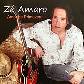 Play & Download Amor de Primavera by Zé Amaro | Napster