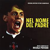 Nel nome del padre (Original Motion Picture Soundtrack ) (Remastered) by Nicola Piovani