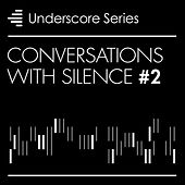 Play & Download Conversations With Silence, Vol. 2 - Underscore Series by Various Artists | Napster