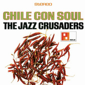 Play & Download Chile Con Soul by The Crusaders | Napster