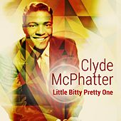 Play & Download Little Bitty Pretty One by Clyde McPhatter | Napster