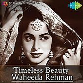 Play & Download Timeless Beauty: Waheeda Rehman by Various Artists | Napster