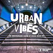 Urban Vibes - The Underground Sound of House Music, Vol. 21 by Various Artists