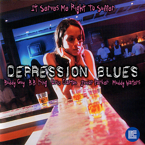 Depression Blues: It Serves Me Right to Suffer by Various Artists