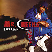 Back Again by Mr. Cheeks