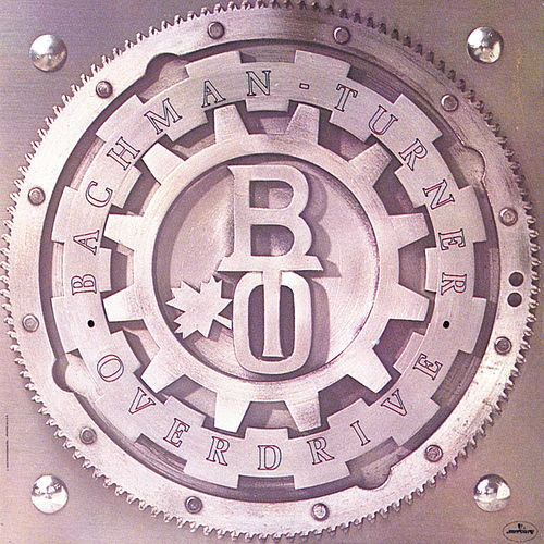 Bachman-Turner Overdrive (Mercury) by Bachman-Turner Overdrive