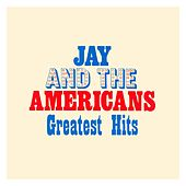 Play & Download Greatest Hits by Jay & The Americans | Napster