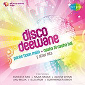 Nasha Hi Nasha Hai And Paree Hoon Mein And Disco Deewane by Various Artists