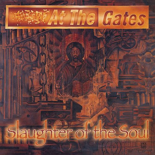 Play & Download Slaughter of the Soul (Full Dynamic Range Edition) by At the Gates | Napster