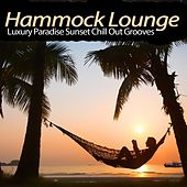 Hammock Lounge (Luxury Paradise Sunset Chill out Grooves) by Various Artists