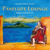 Play & Download Pan Flute Lounge: Relax and Let Go by Gomer Edwin Evans | Napster