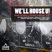 We'll House U! - Tech House and House Edition, Vol. 12 by Various Artists