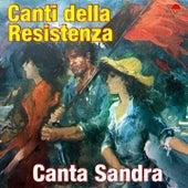 Play & Download Canti della resistenza by Sandra | Napster