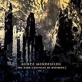 Play & Download The Dark Canticles of Hyperion, Vol. 1 by Kurtz Mindfields | Napster