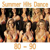Play & Download Summer Hits Dance 80-90 by Disco Fever | Napster