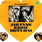 Jab Pyar Kisise Hota Hai (Original Motion Picture Soundtrack) by Various Artists
