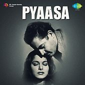 Pyaasa (Original Motion Picture Soundtrack) by Various Artists