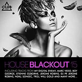 Play & Download House Blackout, Vol. 15 by Various Artists | Napster
