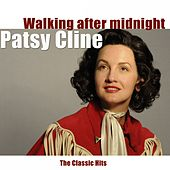 Walking After Midnight (The Classic Hits) by Patsy Cline