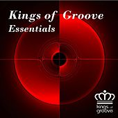 Play & Download Kings of Groove Essentials by Various Artists | Napster
