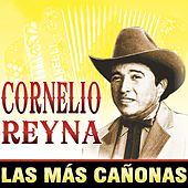 Play & Download Cornelio Reyna: Las Mas Cañonas by Cornelio Reyna | Napster