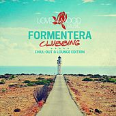 Play & Download Formentera Clubbing - Chill-Out & Lounge Edition by Various Artists | Napster