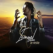 Play & Download Je reste by Ismaël Isaac | Napster