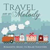 Play & Download Travel On a Melody (Romantic Music to Relax Together) by Stelvio Cipriani | Napster