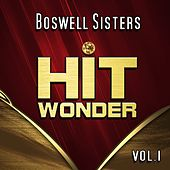 Play & Download Hit Wonder: Boswell Sisters, Vol. 1 by Boswell Sisters | Napster