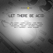 Let There Be Acid by Various Artists