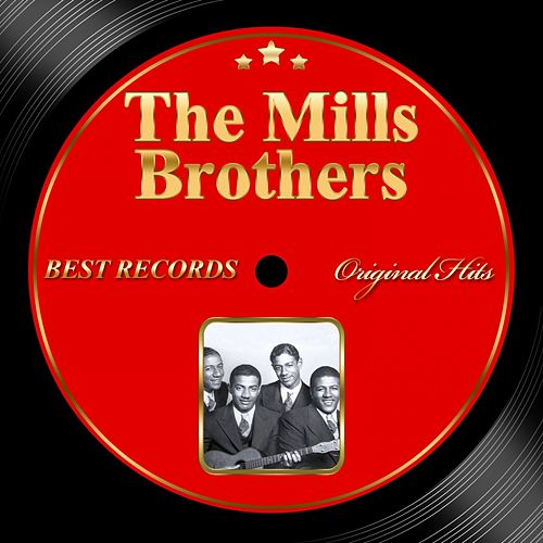 Original Hits: The Mills Brothers by The Mills Brothers