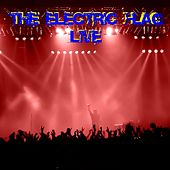 The Electric Flag Live by The Electric Flag