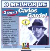 Play & Download 2 em 1: O Melhor de Carlos Gardel by Carlos Gardel | Napster